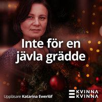 Inte för en jävla grädde - Sofia Sintorn Nystedt