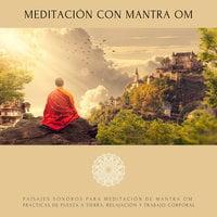 Meditación con Mantra Om - Abhamani Ajash, Lhamo Sarepa