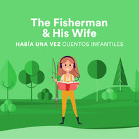 The Fisherman & His Wife - Jacob Grimm, Wilhelm Grimm