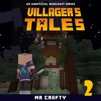 Villager's Tales Book 2: An Unofficial Minecraft Series - Mr. Crafty