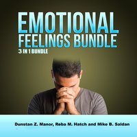 Emotional Feelings Bundle: 3 in 1 Bundle, Happy, Hope, Forgiveness - Reba M. Hatch, Dunstan Z. Manor, Mike B. Salda
