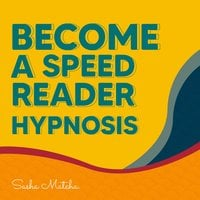 Become a Speed Reader Hypnosis: with Hypnosis, Meditation and Subliminal Affirmations - Sasha Matcha