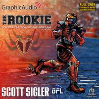 The Rookie (2 of 2) [Dramatized Adaptation] - Scott Sigler