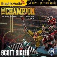The Champion (2 of 2) [Dramatized Adaptation] - Scott Sigler