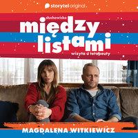 Między Listami... do M. - Magdalena Witkiewicz