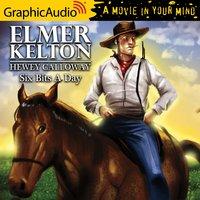 Six Bits A Day [Dramatized Adaptation] - Elmer Kelton