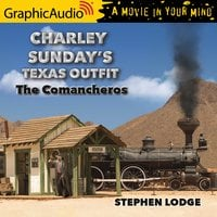 The Comancheros [Dramatized Adaptation] - Stephen Lodge
