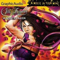 Hunter's Prayer [Dramatized Adaptation] - Lilith Saintcrow