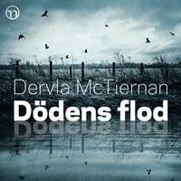 Dödens flod - Dervla McTiernan