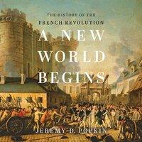 A New World Begins - Jeremy D. Popkin