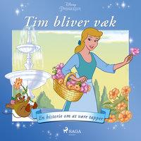 Askepot - Tim bliver væk - En historie om at være tapper - Disney