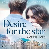 Desire for the Star - Averil Ives
