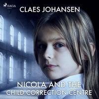 Nicola and the Child Correction Centre - Claes Johansen
