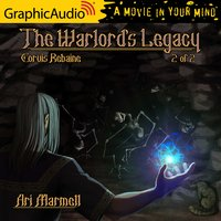 The Warlord's Legacy (2 of 2) [Dramatized Adaptation] - Ari Marmell