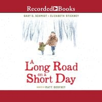 A Long Road on a Short Day - Gary D. Schmidt, Elizabeth Stickney