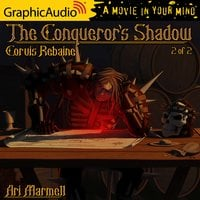 The Conqueror's Shadow (2 of 2) [Dramatized Adaptation] - Ari Marmell