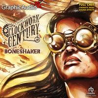 Boneshaker [Dramatized Adaptation] - Cherie Priest