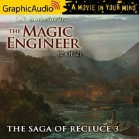 The Magic Engineer (2 of 2) [Dramatized Adaptation] - L.E. Modesitt Jr.