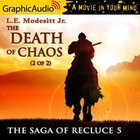 The Death of Chaos (2 of 2) [Dramatized Adaptation] - L.E. Modesitt Jr.