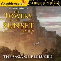 The Towers of the Sunset (2 of 2) [Dramatized Adaptation] - L.E. Modesitt Jr.