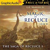The Magic of Recluce (2 of 2) [Dramatized Adaptation] - L.E. Modesitt Jr.