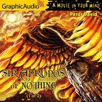 Sir Apropos of Nothing (1 of 2) [Dramatized Adaptation] - Peter David