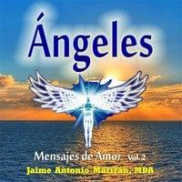 Ángeles. Vol 2 - Jaime Antonio Marizán