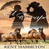 El Escape - Kent Hamilton