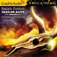 Hangman's Choice [Dramatized Adaptation] - Ralph Cotton