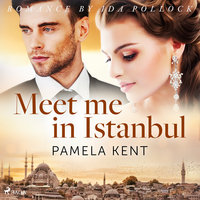 Meet me in Istanbul - Pamela Kent