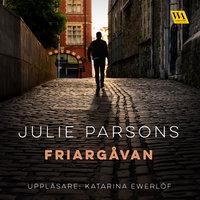 Friargåvan - Julie Parsons