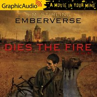 Dies the Fire (1 of 3) [Dramatized Adaptation] - S.M. Stirling