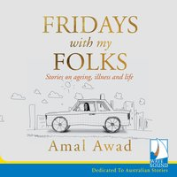Fridays With My Folks: Stories on Ageing, Illness and Life - Amal Awad