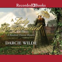 A Lady Compromised - Darcie Wilde