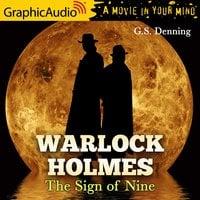 The Sign of Nine [Dramatized Adaptation] - G.S. Denning