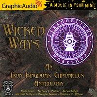 Wicked Ways [Dramatized Adaptation] - Douglas Seacat, Aeryn Rudel, Michael G. Ryan, Matt Goetz, Zachary C. Parker, Matthew D. Wilson