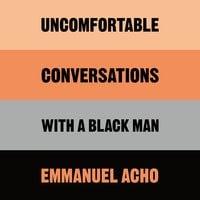 Uncomfortable Conversations with a Black Man - Emmanuel Acho