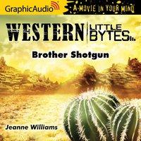 Brother Shotgun [Dramatized Adaptation] - Jeanne Williams