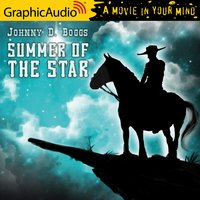 Summer of the Star [Dramatized Adaptation] - Johnny D. Boggs