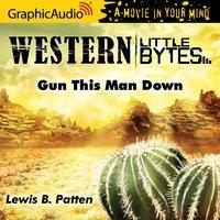 Gun This Man Down [Dramatized Adaptation]