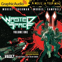 Wasted Space Volume One [Dramatized Adaptation] - Michael Moreci, Hayden Sherman