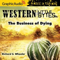 The Business of Dying [Dramatized Adaptation] - Richard S. Wheeler