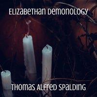 Elizabethan Demonology - Thomas Alfred Spalding