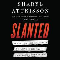 Slanted - Sharyl Attkisson