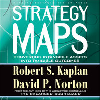 Strategy Maps - Robert S. Kaplan, David P. Norton