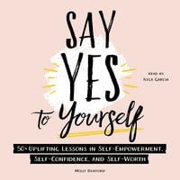 Say Yes to Yourself - Molly Burford