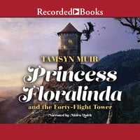 Princess Floralinda and the Forty-Flight Tower - Tamsyn Muir
