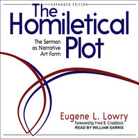 The Homiletical Plot: Expanded Edition - Eugene L. Lowry