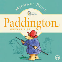 Paddington ordnar allt - Michael Bond