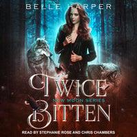 Twice Bitten - Belle Harper